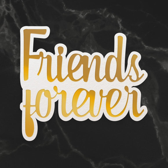 Couture Creations - Mini Cut, Foil & Emboss Die - Dazzlia - Friends Forever Sentiment