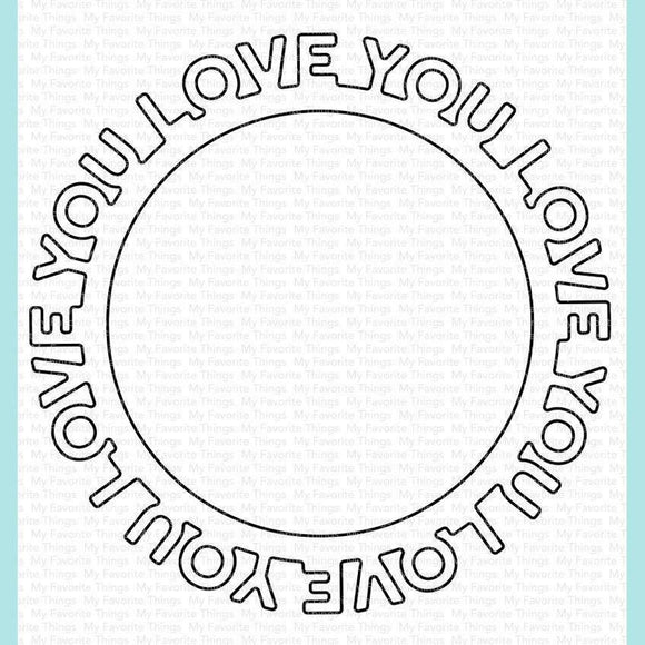 My Favorite Things - Love You Circle Frame Die-namics
