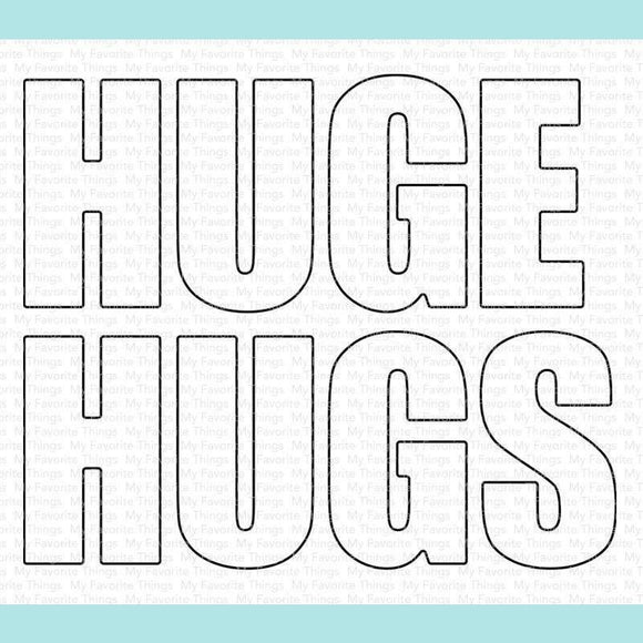 My Favorite Things - Huge Hugs Die