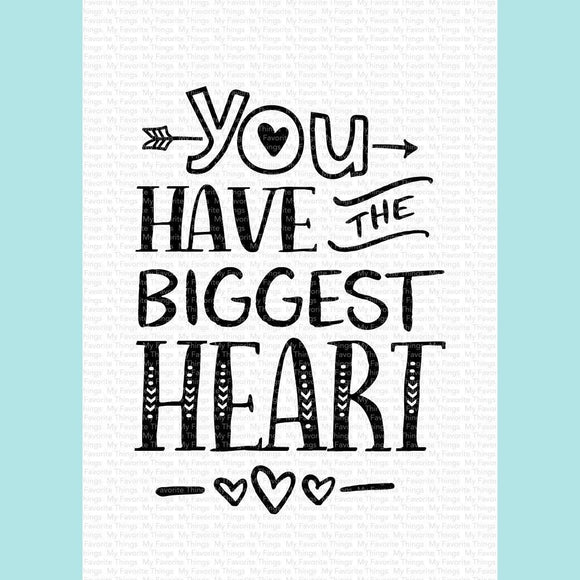 My Favorite Things - You Have the Biggest Heart Stamp