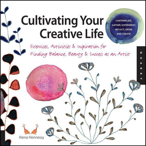 Cultivating Your Creative Life