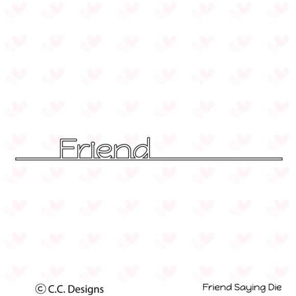 C.C. Designs Friend Saying Metal Die