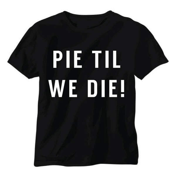 pie til we die