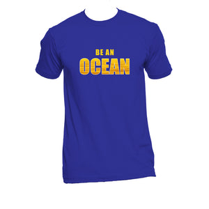 "Unisex Organic Cotton T-Shirt with ""Be An Ocean"" Design"
