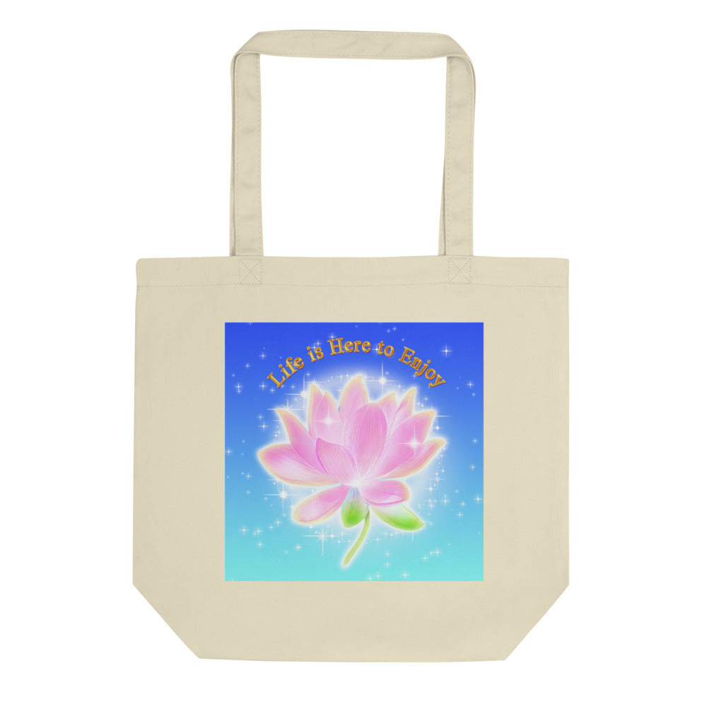 Life is Here to Enjoy Eco Tote Bag