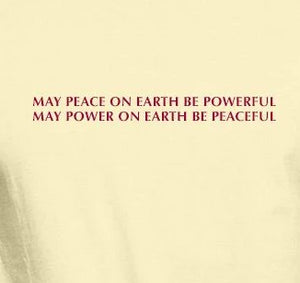 "Unisex Organic Cotton T-Shirt with ""May Peace on Earth be Powerful"" Design"