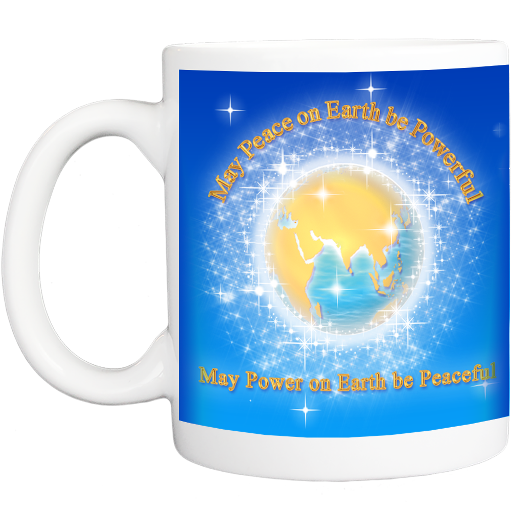 Mug with May Peace on Earth be Powerful Design
