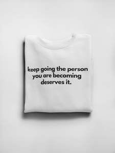 Keep going crewneck