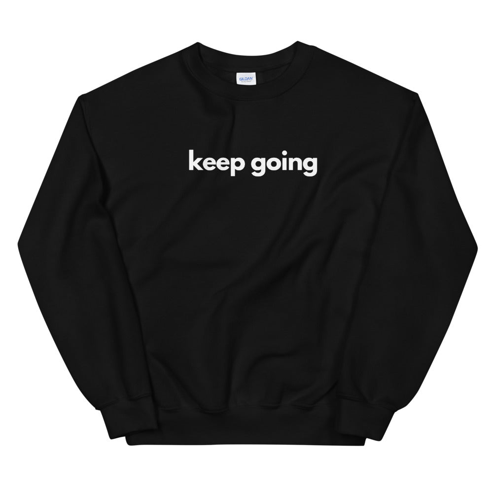 keep going unisex crewneck