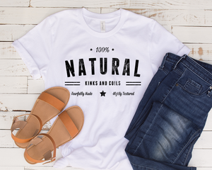 100% Natural Kinks and Coils - Natural Hair T-Shirt