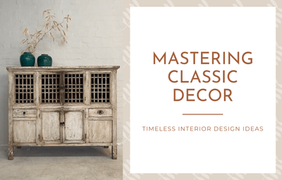 Mastering classic decor: Timeless interior design ideas