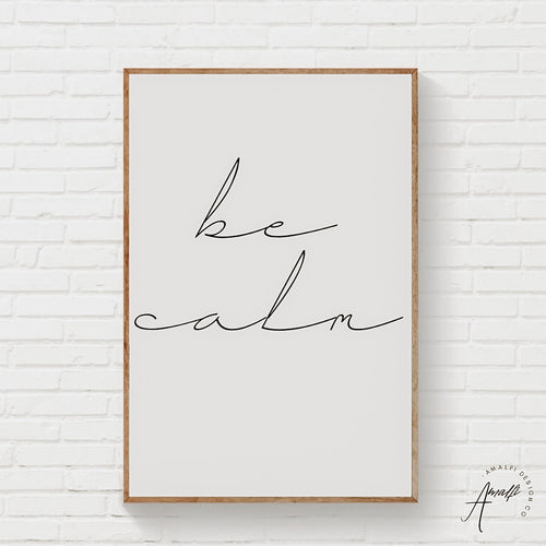 """BE CALM"" PRINT- INSTANT DOWNLOAD"