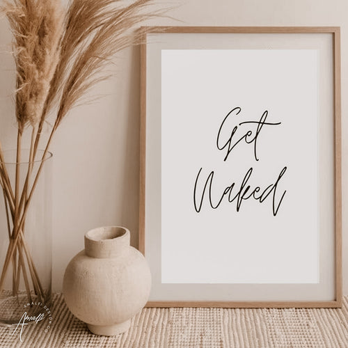 GET NAKED PRINT (WHITE BACKGROUND)- INSTANT DOWNLOAD