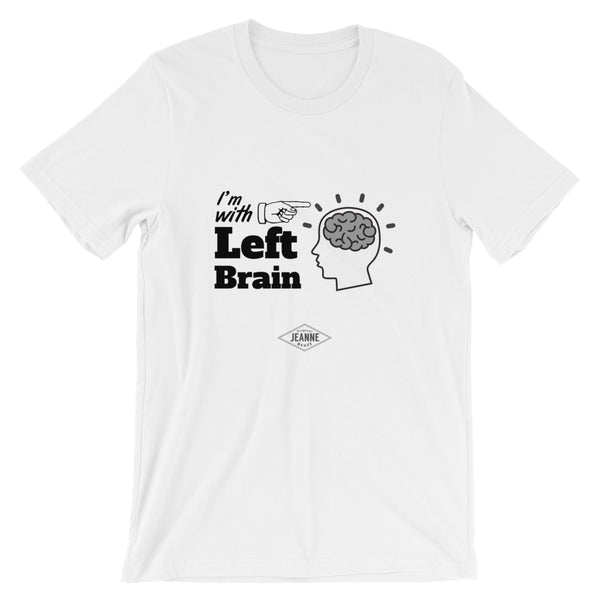 I'm with Left Brain - Short-Sleeve Unisex T-Shirt