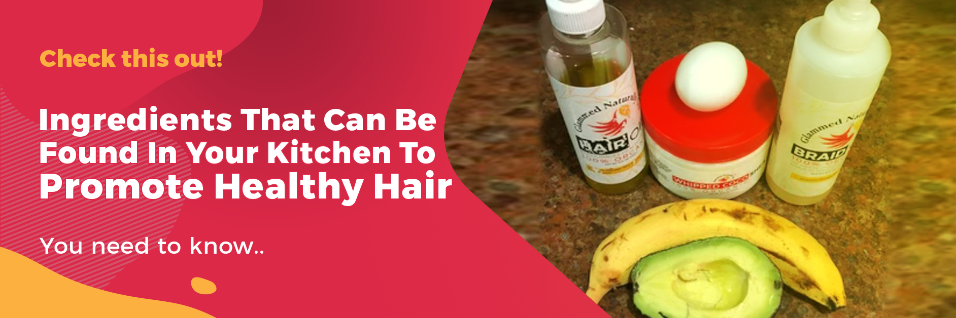 Ingredients that can be Found in your Kitchen to Promote Healthy Hair