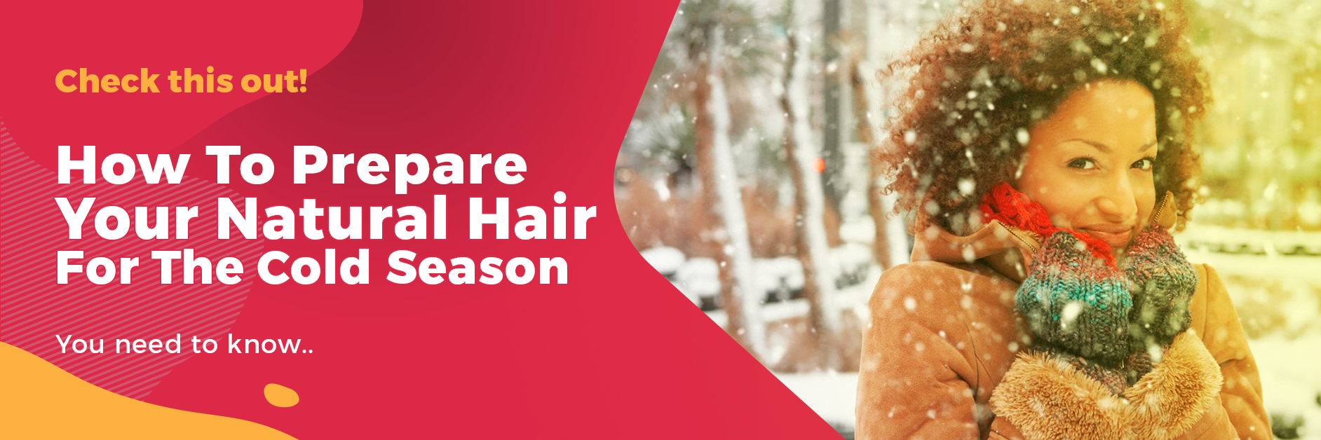 How to Prepare your Natural Hair for the Cold Season