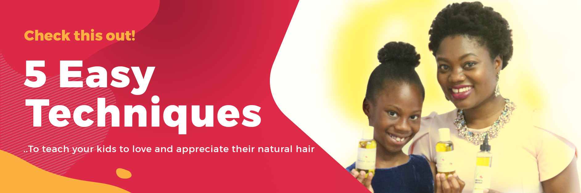 5 easy techniques to teach your kids to love and appreciate their natural hair