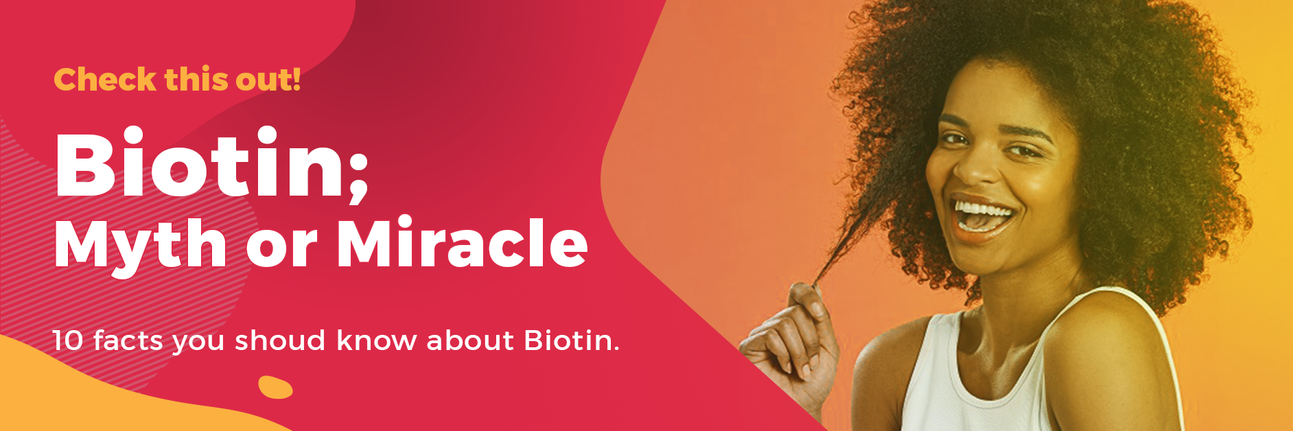 Biotin; Myth or Miracle? 10 facts you should  know about Biotin.