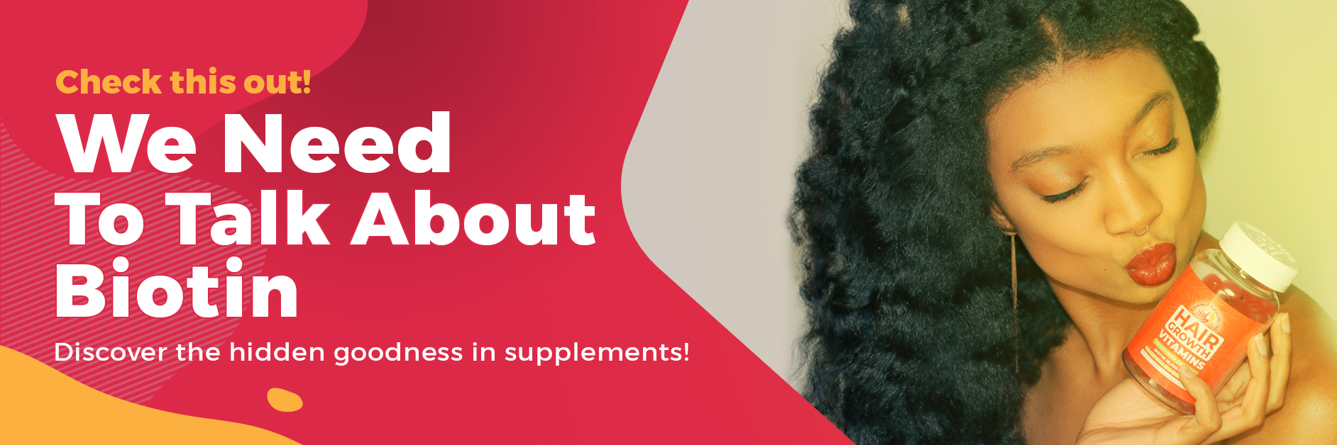 We need to talk about Biotin; Discover the hidden goodness in Supplements!