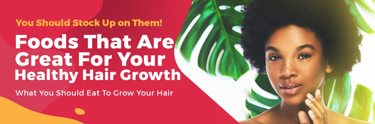 Foods that are Great For Your Healthy Hair Growth