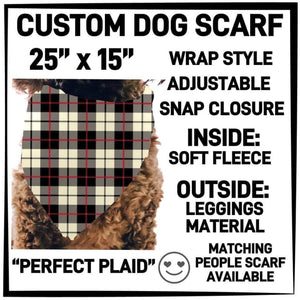 PREORDER Custom Blanket Scarf matching dog scarf too! Closes 15 OCT ETA early January Perfect Plaid / Dog Scarf