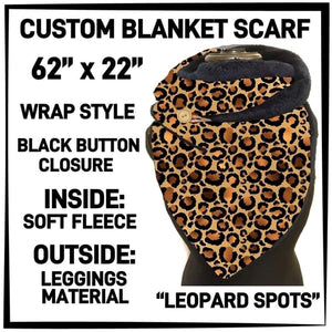 PREORDER Custom Blanket Scarf matching dog scarf too! Closes 15 OCT ETA early January Leopard Spots / Adult Scarf