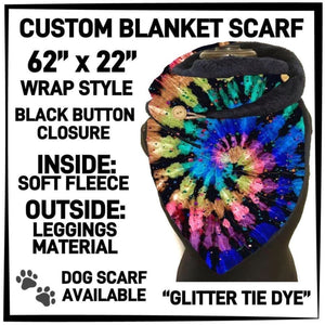 PREORDER Custom Blanket Scarf matching dog scarf too! Closes 15 OCT ETA early January Glitter Tie Dye / Adult Scarf