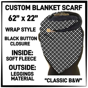 PREORDER Custom Blanket Scarf matching dog scarf too! Closes 15 OCT ETA early January Classic B&W / Adult Scarf