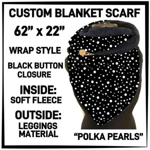PREORDER Custom Blanket Scarf matching dog scarf too! Closes 15 OCT ETA early January Polka Pearls / Adult Scarf