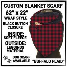 PREORDER Custom Blanket Scarf matching dog scarf too! Closes 15 OCT ETA early January Buffalo Plaid / Adult Scarf