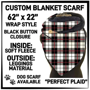 PREORDER Custom Blanket Scarf matching dog scarf too! Closes 15 OCT ETA early January Perfect Plaid / Adult Scarf