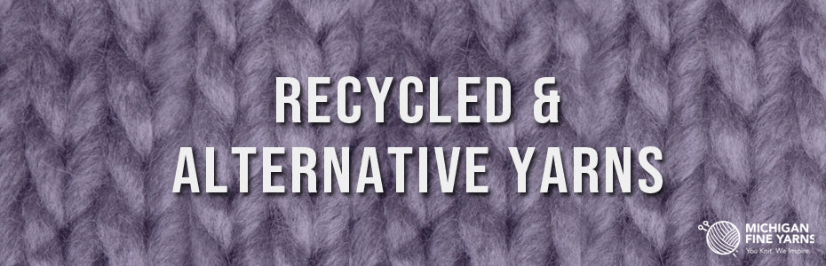 Recycled & Alternative Yarns