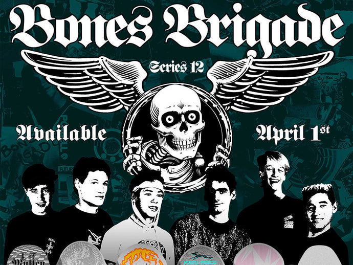 Bones Brigade Series 12 Available  Now
