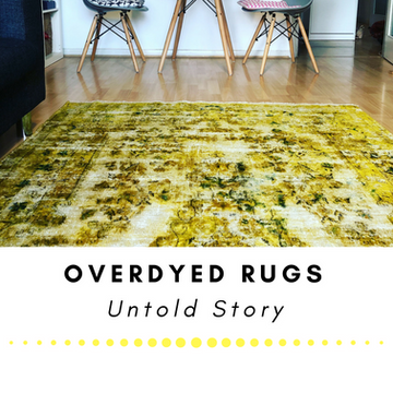 Over dyed Rugs - the untold story