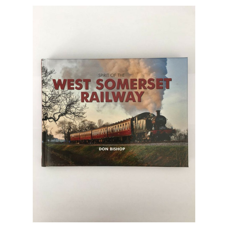 Spirit of the West Somerset Railway by Don Bishop