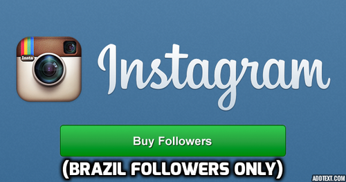 Buy Instagram Followers Of Targeted Country (BRAZIL) - Starting From $1.99 Only