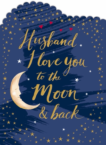 "7x5"" Card -  Husband I Love You To The Moon & Back - Anniversary"