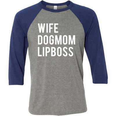 WIFE-DOG MOM-LIP BOSS - Unisex Three-Quarter Sleeve Baseball T-Shirt - Bella & Canvas - 8 Colors Available Plus Size XS-2XL - MADE IN THE USA