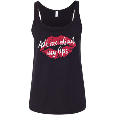 Ask me about my lips lipstick kiss print - Ladies Relaxed Jersey Tank Top Women - Bella & Canvas - 7 colors available - PLUS Size S-2XL MADE IN THE USA