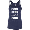 Coffee Coffee Lipstick Coffee - Ladies Relaxed Jersey Tank Top Women - Bella & Canvas - 8 colors available - PLUS Size S-2XL MADE IN THE USA