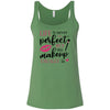 Life is Never Perfect but my Makeup usually is - Ladies Relaxed Jersey Tank Top Women - Bella & Canvas - 6 colors available - PLUS Size S-2XL MADE IN THE USA