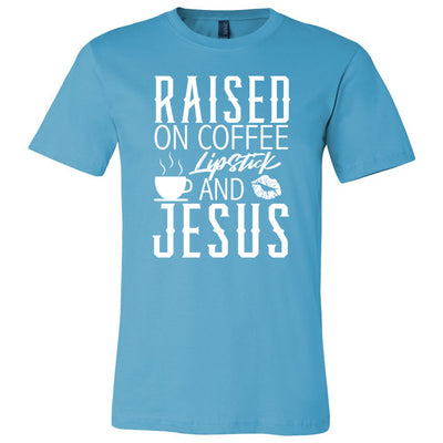 Raised on Coffee, Lipstick & Jesus - Bella & Canvas - O-neck Unisex Short Sleeve Jersey Tee -12 Colors Available Plus Size XS-4XL - MADE IN THE USA
