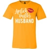 Lipstick Hustler Husband - Bella & Canvas - O-neck Unisex Short Sleeve Jersey Tee - 12 Colors Available Plus Size XS-4XL - MADE IN THE USA