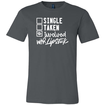Single-Taken-Involved with Lipstick - Bella & Canvas - O-neck Unisex Short Sleeve Jersey Tee - 12 Colors Available Plus Size XS-4XL - MADE IN THE USA