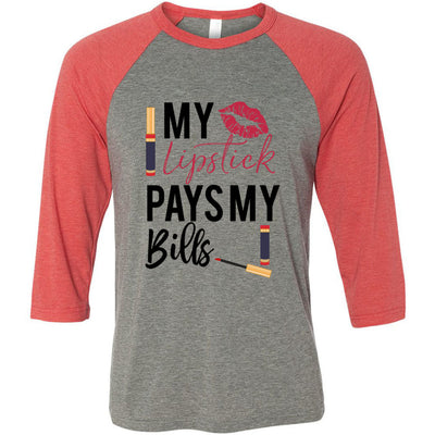 My Lipstick Pays My Bills Lipsense - Unisex Three-Quarter Sleeve Baseball T-Shirt - Bella & Canvas - 16 Colors Available Plus Size XS-2XL - MADE IN THE USA