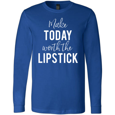 Make today worth the Lipstick - Long Sleeve Tee Unisex Canvas Brand T-shirt - 6 colors available PLUS Size XS-2XL MADE IN THE USA