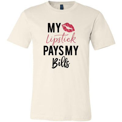 My Lipstick Pays My Bills - Bella & Canvas - O-neck Unisex Short Sleeve Jersey Tee - 12 Colors Available Plus Size XS-4XL - MADE IN THE USA
