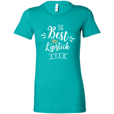 The Best Lipstick Ever - Bella + Canvas - Women's Short Sleeve Feminine T-shirt - 17 Colors Available Plus Size S-2XL - MADE IN THE USA