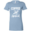Coffee AND Lipstick - Bella + Canvas - Women's Short Sleeve Feminine T-shirt - 17 Colors Available Plus Size S-2XL - MADE IN THE USA
