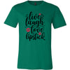 Live, laugh, love, lipstick - Bella & Canvas - O-neck Unisex Short Sleeve Jersey Tee - 12 Colors Available Plus Size XS-4XL - MADE IN THE USA